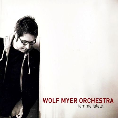 Wolf Myer Orchestra - Femme Fatale