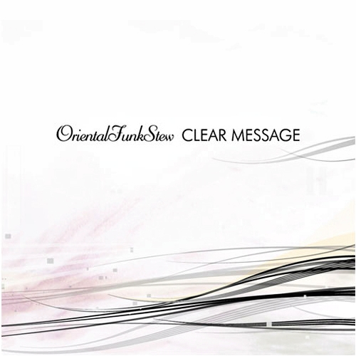 Oriental Funk Stew - Clear Message